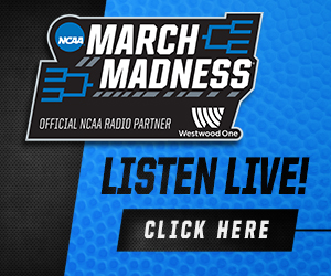 March Madness -- Listen LIve Here